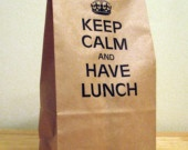 5 - KEEP CALM AND HAVE LUNCH -  Humorous Lunch Bags