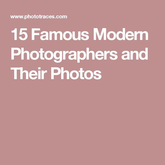 15 Famous Modern Photographers and Their Photos