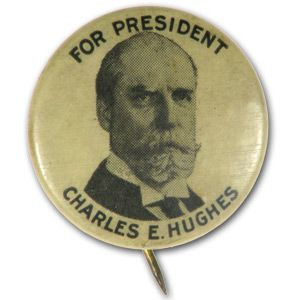 1916 Charles Evans Hughes Presidential Campaign Button