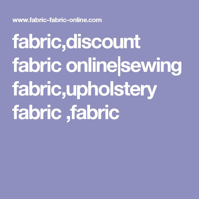 fabric,discount fabric online|sewing fabric,upholstery fabric ,fabric