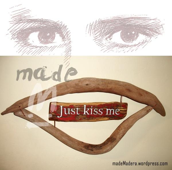 "Letrero rústico ""Just kiss me"""