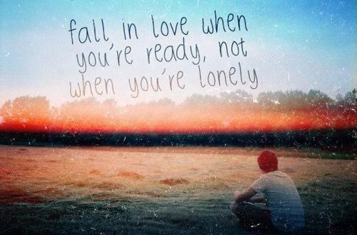 not when you're lonely, baby: In Love, Life, Quotes, Truth, Fall, So True