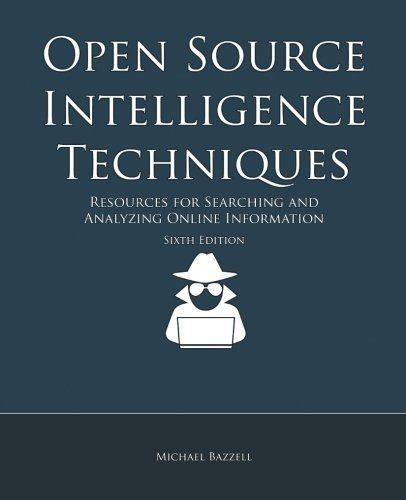 Open Source Intelligence Techniques: Resources for Searching and Analyzing Online Information - Completely Rewritten Sixth Edition Sheds New Light on Open Source Intelligence Collection and Analysis Author Michael Bazzell has been well known in government circles for his ability to locate personal information about any target through Open Source Intelligence (OSINT). In this book, he shares...