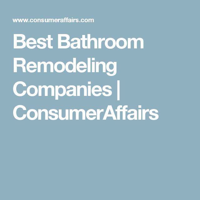 Best Bathroom Remodeling Companies | ConsumerAffairs