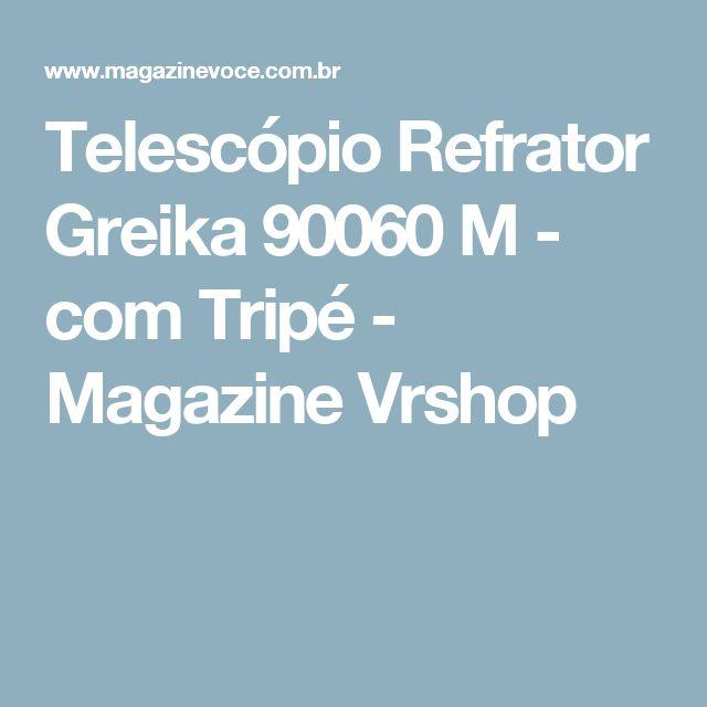 Telescópio Refrator Greika 90060 M - com Tripé - Magazine Vrshop