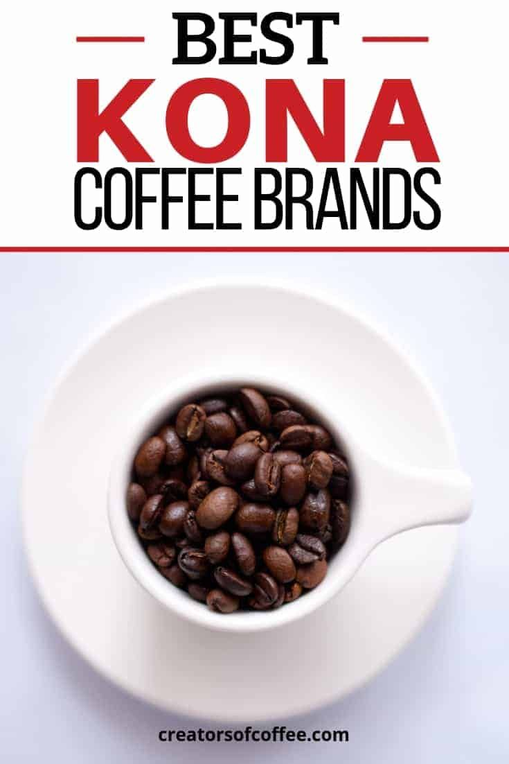 Best Kona Coffee Beans Best Kona Coffee Coffee Recipes Kona Coffee