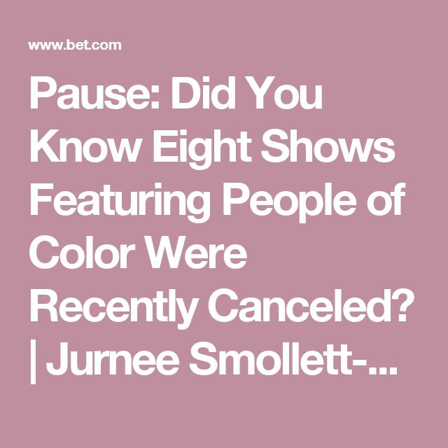 Pause: Did You Know Eight Shows Featuring  People of Color Were Recently Canceled? | Jurnee Smollett-Bell | Celebrities | BET