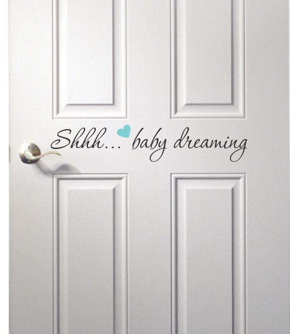 Hey, I found this really awesome Etsy listing at http://www.etsy.com/listing/122315646/shhhbaby-dreaming-door-decal-nursery