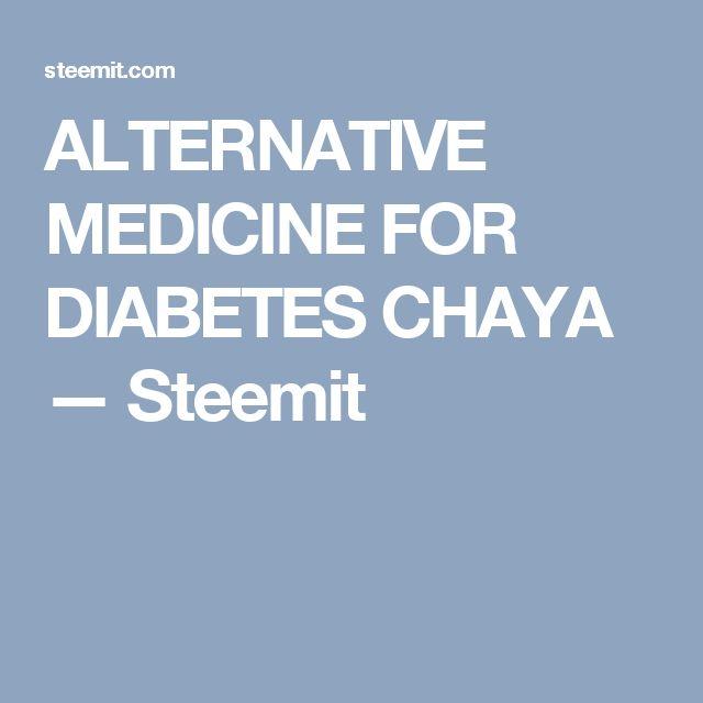 ALTERNATIVE MEDICINE FOR DIABETES CHAYA — Steemit