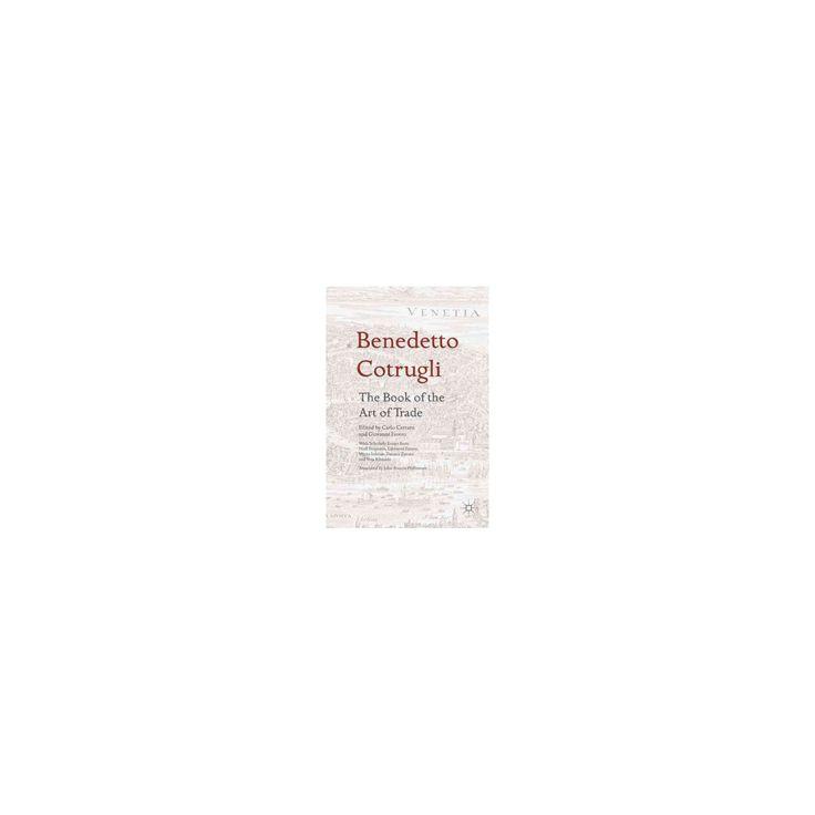 Benedetto Cotrugli : With Scholarly Essays from Niall Ferguson, Giovanni Favero, Mario Infelise, Tiziano