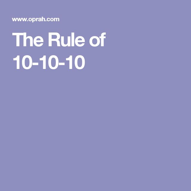 The Rule of 10-10-10