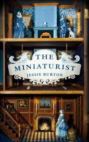 Yay - got it! For mom's birthday: The Miniaturist, Jessie Burton