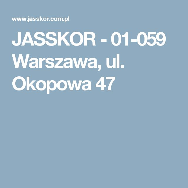 JASSKOR - 01-059 Warszawa, ul. Okopowa 47