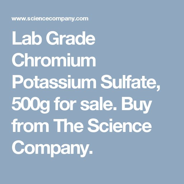 Lab Grade Chromium Potassium Sulfate, 500g for sale. Buy from The Science Company.