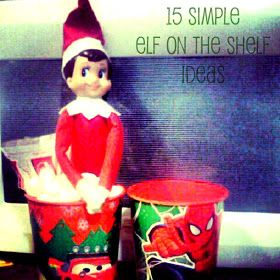 Raising Dudes and a Doll: 15 Simple Elf on the Shelf Ideas