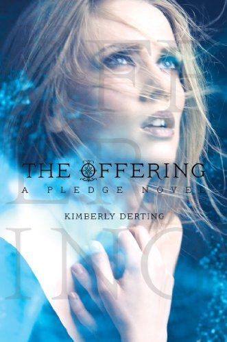 The Offering (Pledge #3) by Kimberly Derting