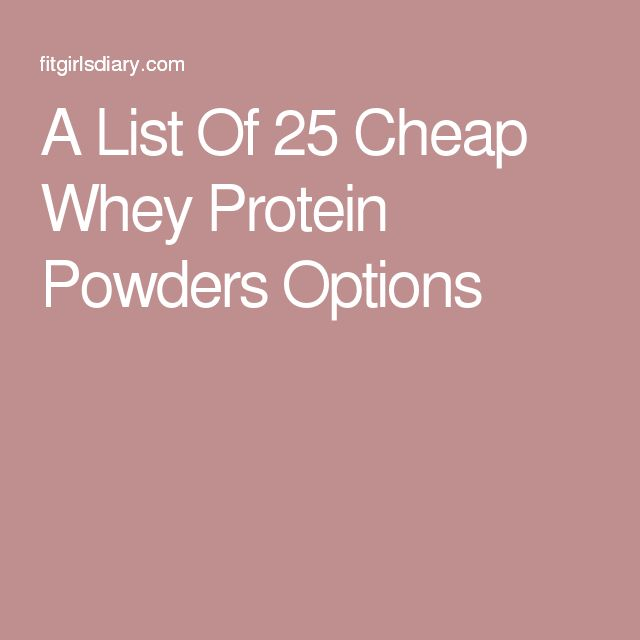 A List Of 25 Cheap Whey Protein Powders Options