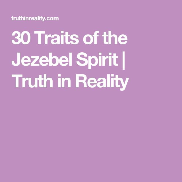 30 Traits of the Jezebel Spirit | Truth in Reality