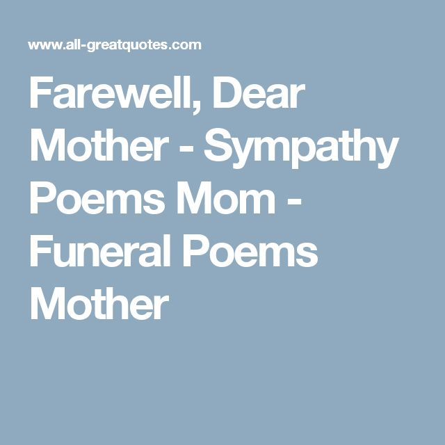Farewell, Dear Mother - Sympathy Poems Mom - Funeral Poems Mother