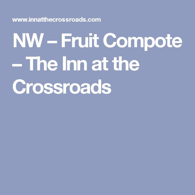 NW – Fruit Compote – The Inn at the Crossroads