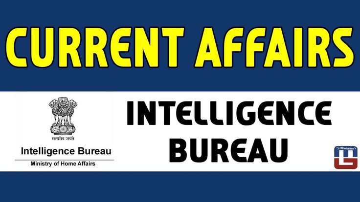 Current Affairs For Intelligence Bureau | General Studies | All Competitive Exams   https://youtu.be/x2VOmh1VERo