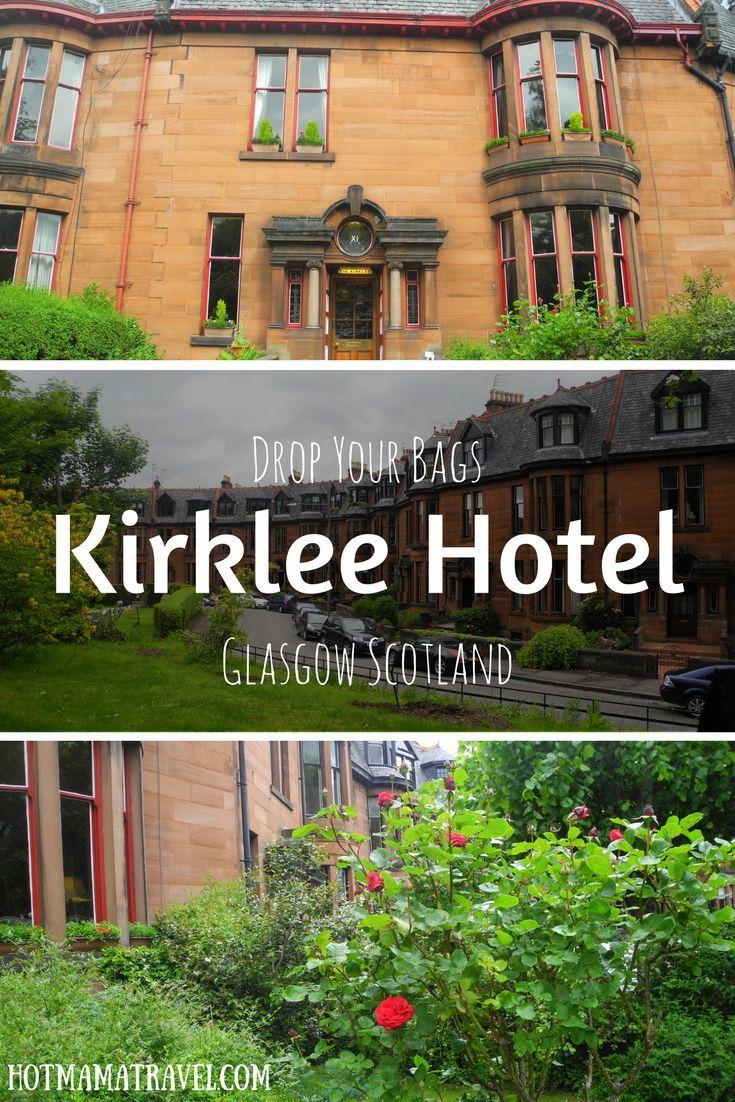 Hotel Spotlight Family Review Of The Kirklee Hotel In Glasgow Scotland Glasgow Hotels Glasgow Scotland