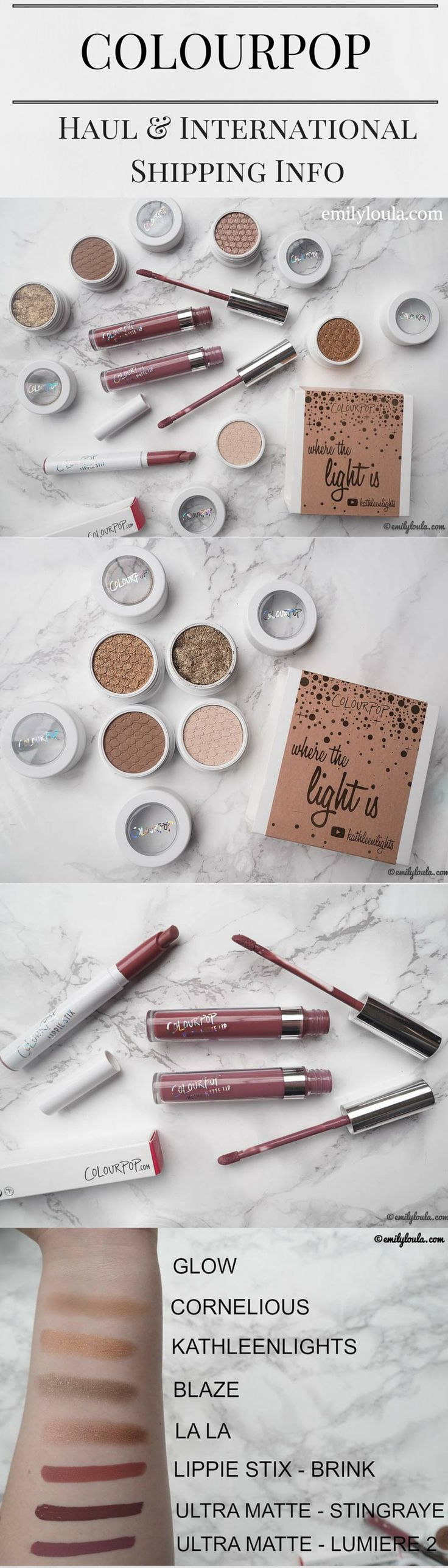 ColourPop haul, swatches and international shipping information - Ship ColourPop to the UK! Find out how! Eyeshadows in KathleenLights, Blaze, Cornelius, Glow, La La. Ultra Matte Lipsticks in StingRAYE, Lumiere 2. Lippie Stix in Brink | emilyloula beauty blog