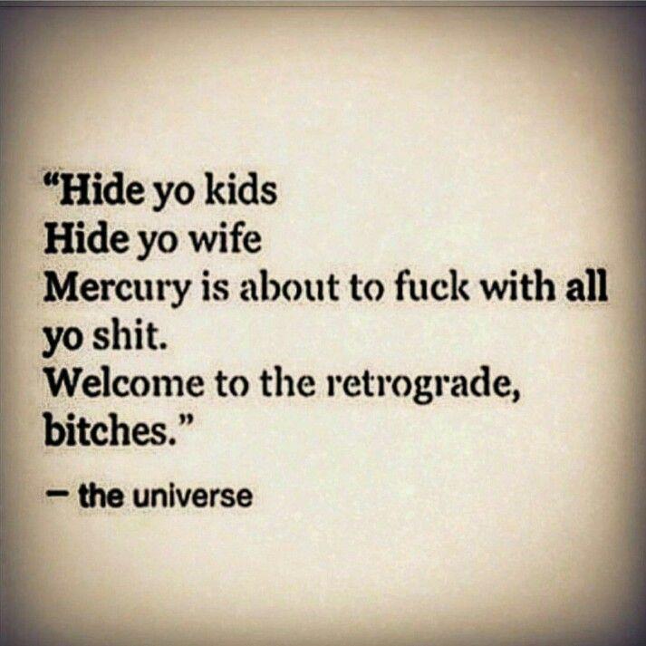 It's Mercury retrograde..... check yourself before you wreck yourself Instagram @ amazonjordan