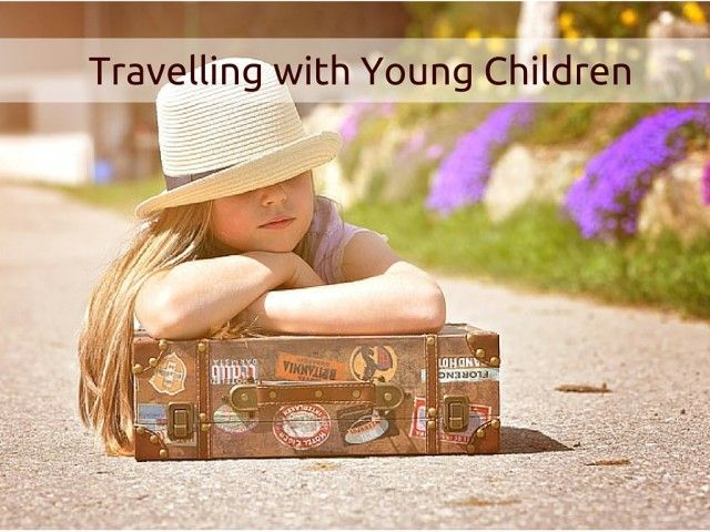 Travelling with Young Children | http://lifestyleproblog.me/travelling-with-young-children/