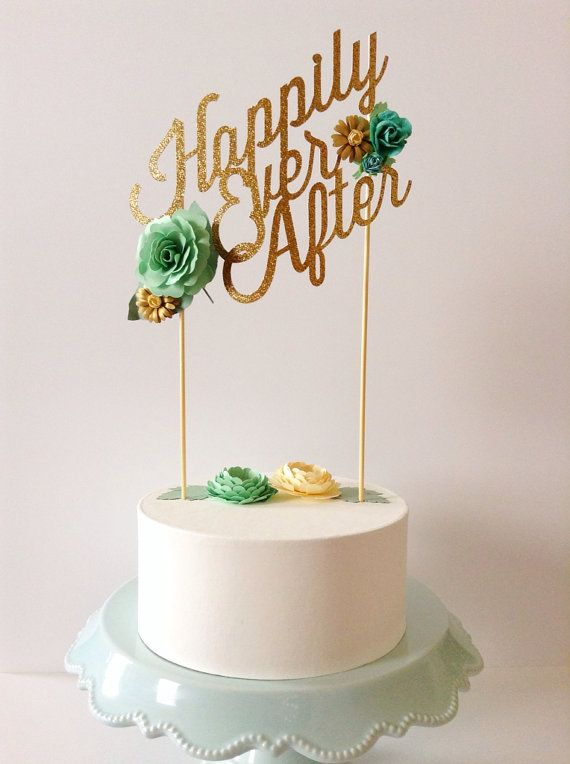 Custom Wedding Or Birthday Paper Cake Topper Personalized With Your Text Colors Gold Glitter Mint Green Cream Flowers Hily Ever After