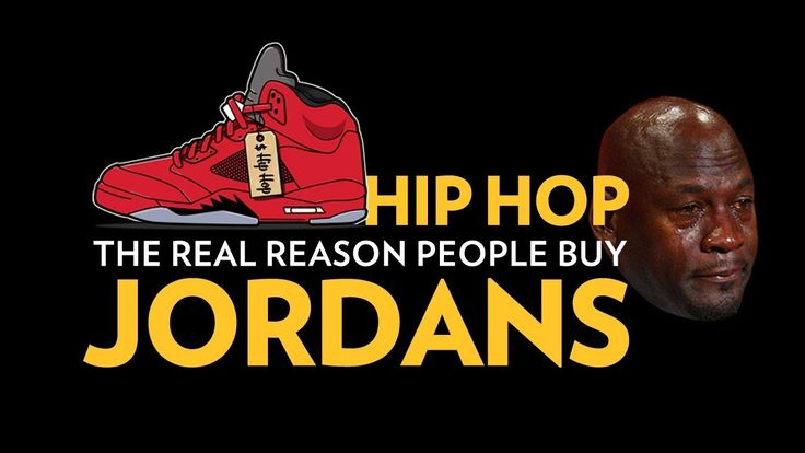 Hip Hop: The Real Reason People Buy Jordans Feels 22 Sneakers...  Air Jordans, J's, Jumpman's – whatever you want to call them – the brand has been and continues to be name dropped by everyone from underground backpack rappers to mainstream rappers, like  Future and Drake. It has...