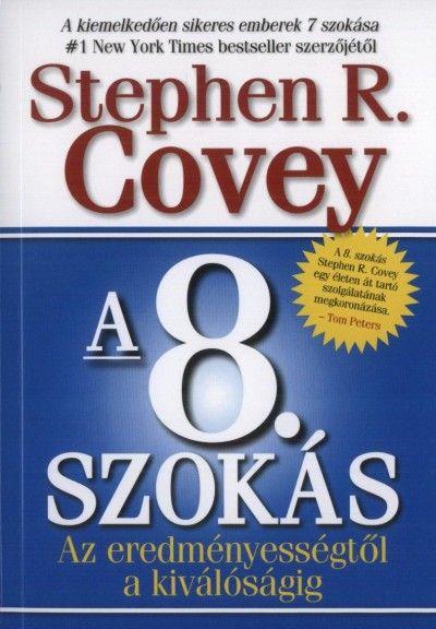 Stephen R. Covey - A 8. szokás