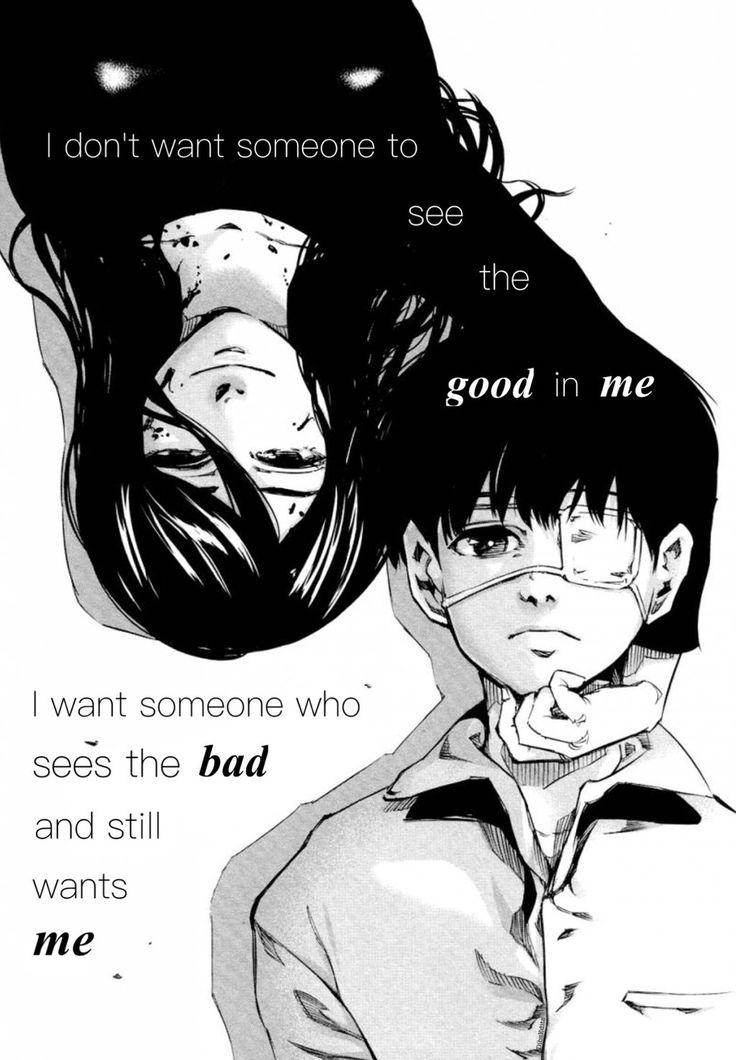 Traduction Fr: Je ne veux pas que l'on voit la bonté en moi. Je veux que l'on voit ma méchanceté, et que malgré ça, on veut encore de moi.