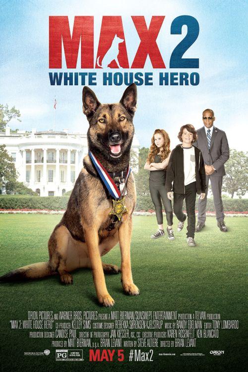 Watch Max 2: White House Hero 2017 Full Movie Online Free