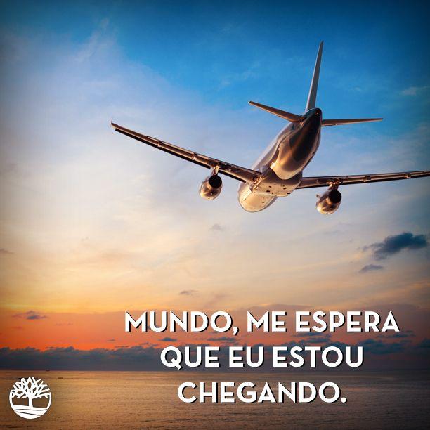 Mundo, me espera que eu estou chegando. #Frases #Viagem