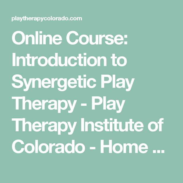 Online Course: Introduction to Synergetic Play Therapy - Play Therapy Institute of Colorado - Home of Synergetic Play Therapy