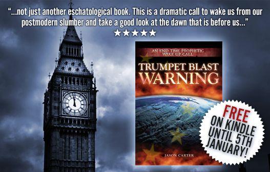 http://www.amazon.co.uk/Trumpet-Blast-Warning-Time-Prophetic-ebook/dp/B00I3128HQ/ref=sr_1_1_twi_2?ie=UTF8&qid=1420362499&sr=8-1&keywords=trumpet+blast+warning