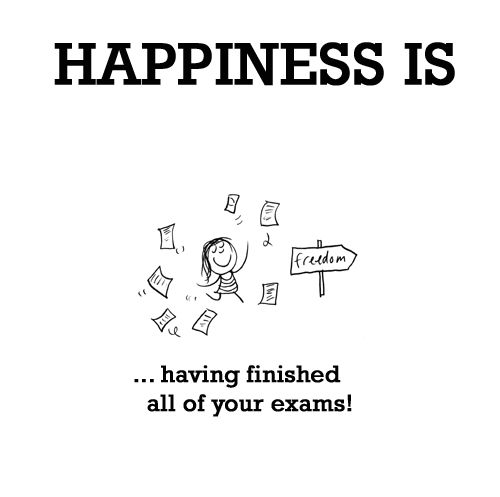 HAPPINESS IS: Having finished all of your exams...http://lastlemon.com/happiness/ha0001/