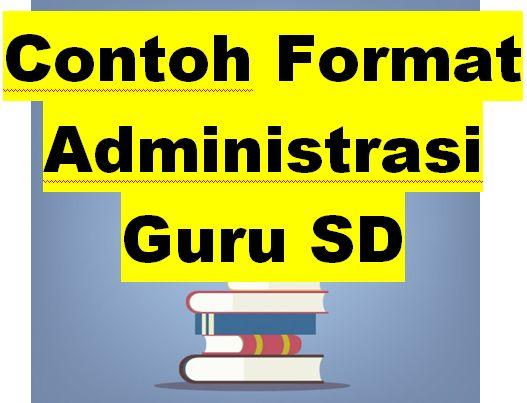 Download Kumpulan Format Administrasi Guru Kelas 3 SD Kurikulum 2013