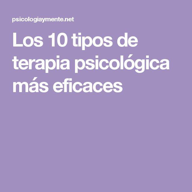 Los 10 tipos de terapia psicológica más eficaces