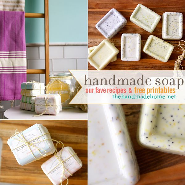 make your own soap {our fave recipes + free printables} | the handmade home