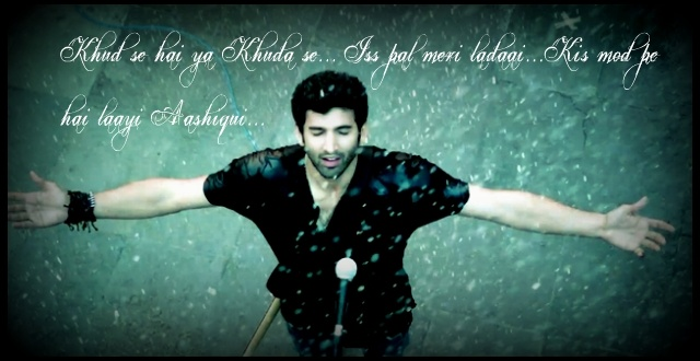 """A quote from the song """"Milne Hai Mujse Aayi"""" from Aashiqui 2"""