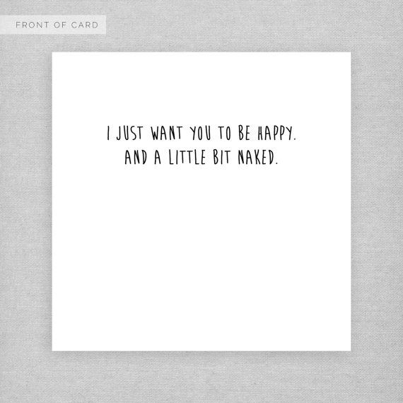 Just for you card. I just want you to be happy. Cheeky, naughty, funny card for a boyfriend, girlfriend, husband or wife.