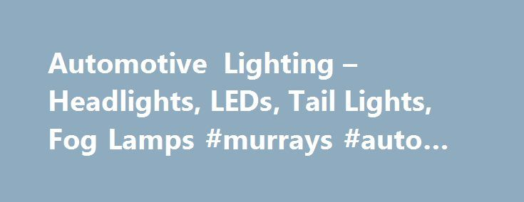 Automotive Lighting – Headlights, LEDs, Tail Lights, Fog Lamps #murrays #auto #parts http://australia.remmont.com/automotive-lighting-headlights-leds-tail-lights-fog-lamps-murrays-auto-parts/  #led auto lights # Hot Deals It's hard to believe but at one time automotive lighting was a strictly utilitarian function, with small, mostly round lights that barely allowed you to see and be seen in the darkness. In contrast, today's car lights are at the convergence of high-tech illumination and…