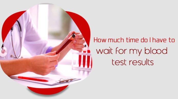 7567e0e4b73d2c2c7d37d588b7554567 - How Long Does It Take To Get A Blood Test Results Back