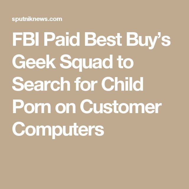 FBI Paid Best Buy's Geek Squad to Search for Child Porn on Customer Computers