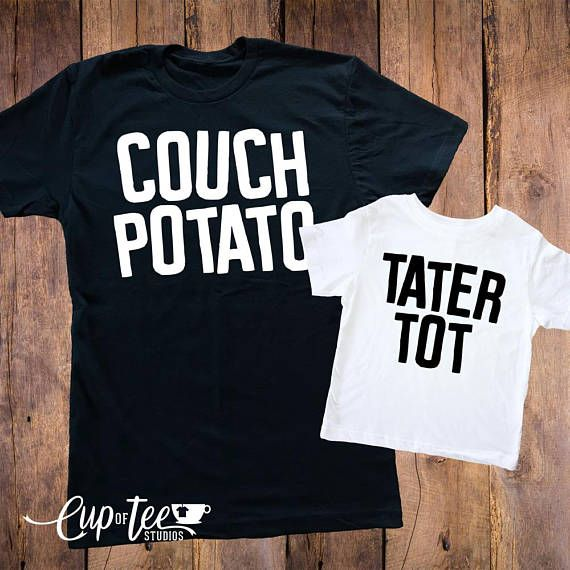Couch Potato, Tater Tot, Dad Shirt, Toddler Shirt, Dad Son Duo, Women's Shirts, Matching mom baby shirts, Matching shirts, duo tees