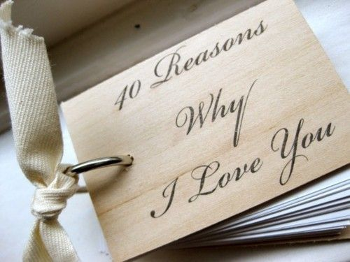 40 reasons why I love you - a simple way to make him feel loved.