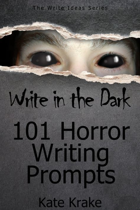 The Write Turn   Write in the Dark: 101 Horror Writing Prompts   http://www.thewriteturn.com