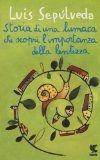 Storia di una lumaca che scoprì l'importanza della lentezza - Luis Sepúlveda - 144 recensioni su Anobii